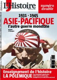 1931 - 1945 Asie Pacifique, l'autre guerre mondiale mensuel n°413 daté juillet 2015